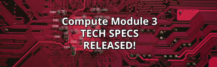 Compute Module 3 Technical Specification Released