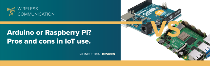 Arduino or Raspberry Pi? Pros and cons in IoT use.