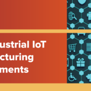 Advantages of Industrial IoT in modern manufacturing and smart environments