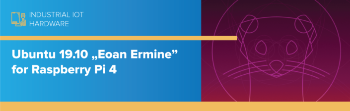 "Ubuntu 19.10 ""Eoan Ermine"" for Raspberry Pi 4"