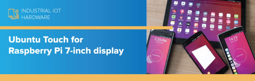 Ubuntu Touch for Raspberry Pi 7-inch display