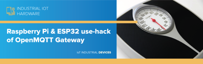 Raspberry Pi & ESP32 use-hack of OpenMQTTGateway