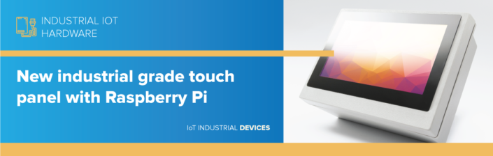 New industrial grade touch panel with Raspberry Pi