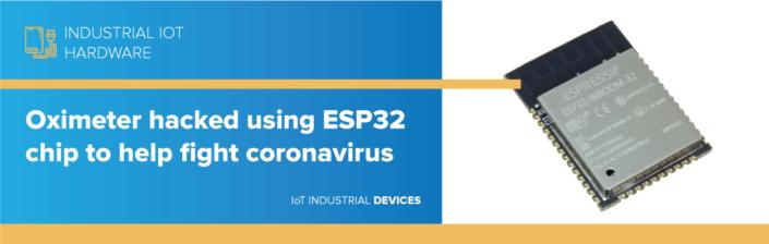 Oximeter hacked using ESP32 chip to help fight coronavirus